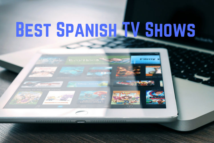 Best Spanish TV Shows