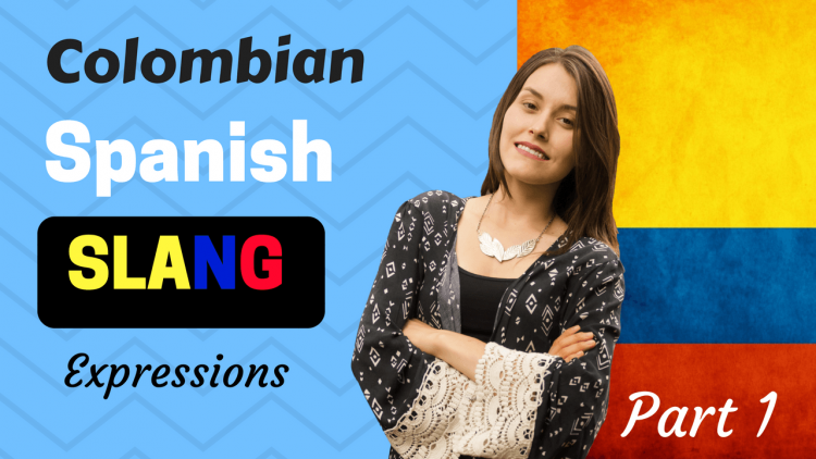 Colombian Spanish Slang Words