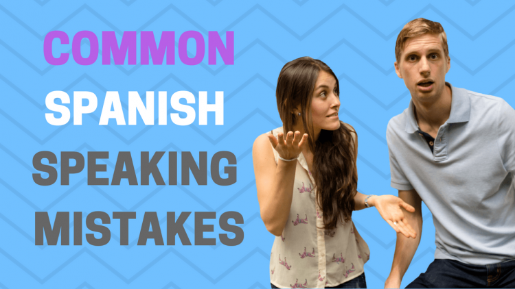 Common Spanish Speaking Mistakes