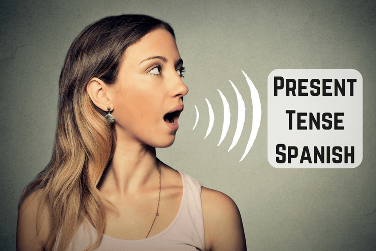 Present Tense Spanish Discover How To Master It