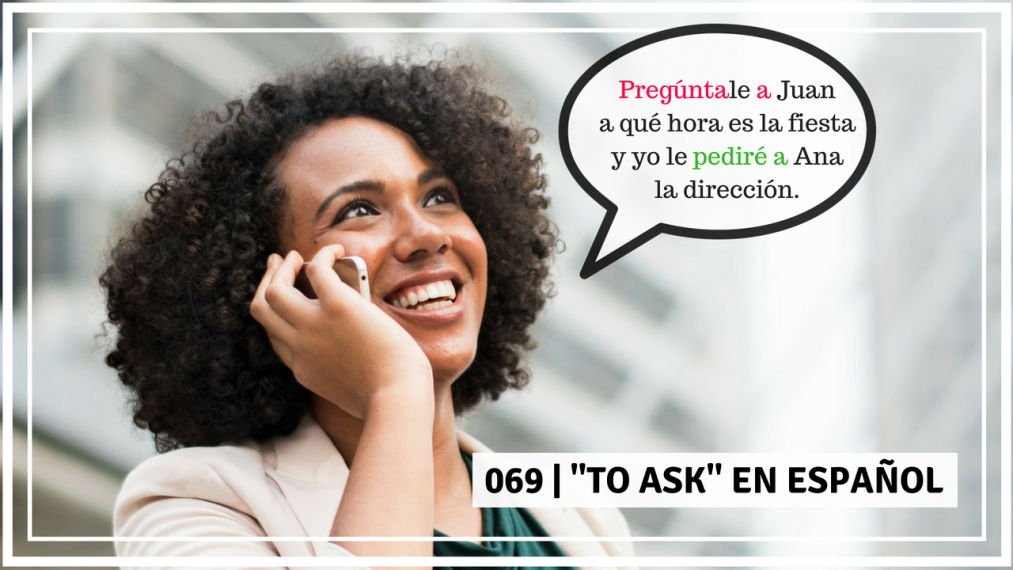 to ask in Spanish