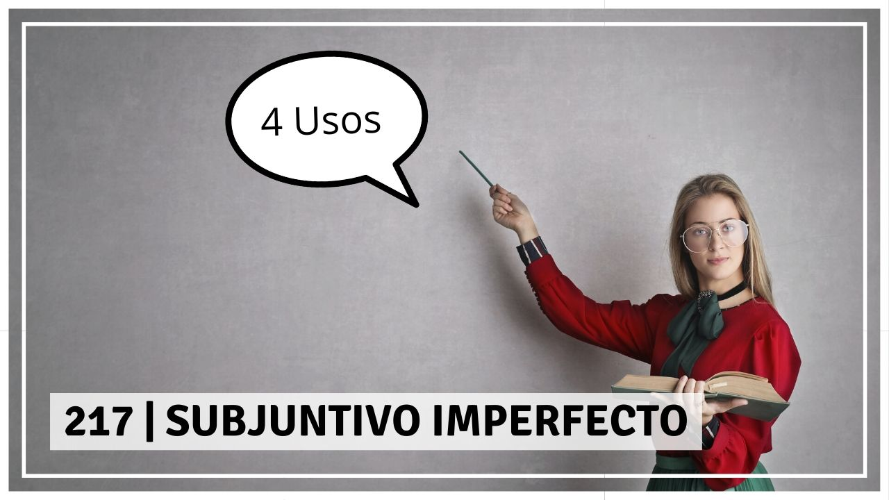 217 Subjuntivo Imperfecto